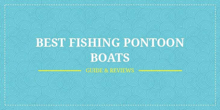 Best fishing pontoon boats in 2018 guide reviews for Best fishing boats 2017