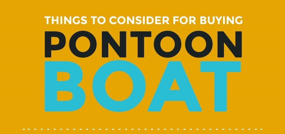 Things To Consider For Buying Pontoon Boat [Infographic]